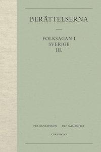 bokomslag Berättelserna 3. Folksagan i Sverige