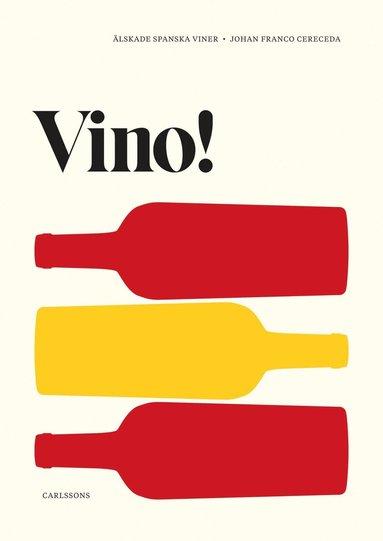 bokomslag Vino! : älskade spanska viner