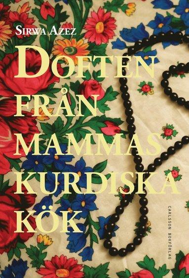 bokomslag Doften från mammas kurdiska kök