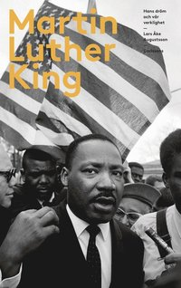 bokomslag Martin Luther King : hans dröm och vår verklighet