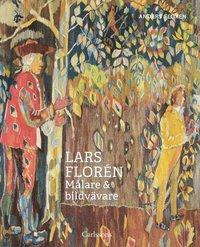bokomslag Lars Florén : Målare & bildvävare