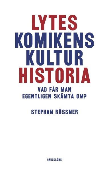 bokomslag Lyteskomikens kulturhistoria : vad får man egentligen skämta om?