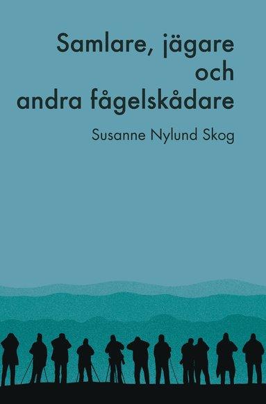 bokomslag Samlare, jägare och andra fågelskådare