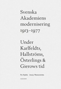 bokomslag Svenska Akademiens modernisering 1913-1977