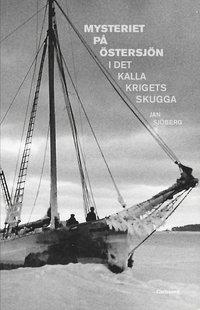 bokomslag Mysteriet på Östersjön i det kalla krigets skugga