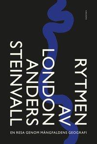 bokomslag Rytmen av London : en resa genom mångfaldens geografi
