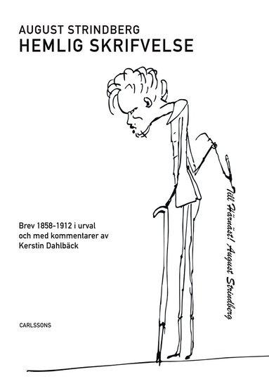 bokomslag Hemlig skrifvelse : Med hälsning från August Strindberg.