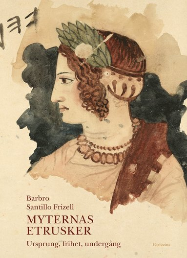 bokomslag Myternas etrusker : ursprung, frihet, undergång