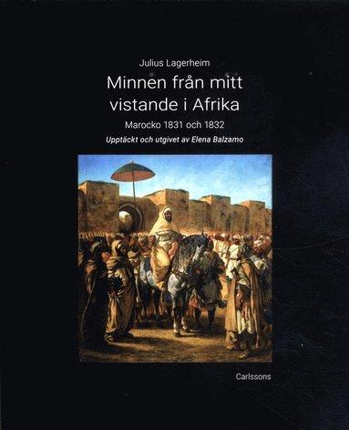 bokomslag Minnen från mitt vistande i Afrika : Marocko 1831 och 1832
