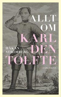 bokomslag Allt om Karl den tolfte