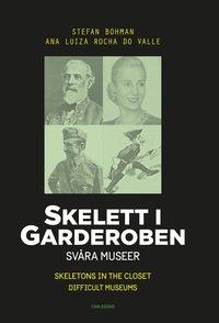 bokomslag Skelett i garderoben : Svåra museer