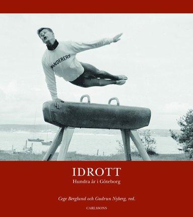 bokomslag Idrott : hundra år i Göteborg