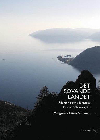 bokomslag Det sovande landet - Sibirien i rysk historia, kultur och geografi