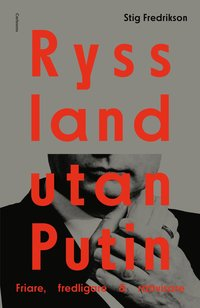bokomslag Ryssland utan Putin - friare, fredligare, rättvisare