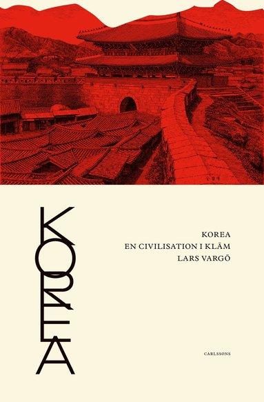 bokomslag Korea - en civilisation i kläm