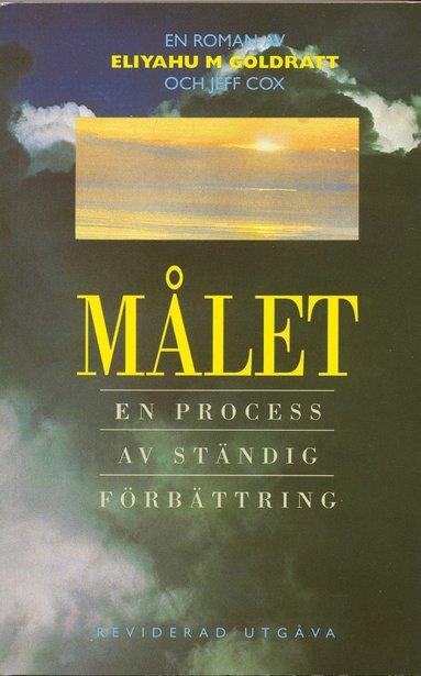 bokomslag Målet : en process av ständig förbättring : en roman