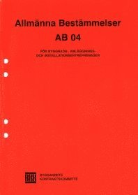 bokomslag AB 04. Allmänna bestämmelser för byggnads-, anläggnings- och installationsentreprenader
