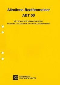 bokomslag ABT 06. Allmänna bestämmelser för totalentreprenader avseende byggnads-, anläggnings- och installationsarbeten