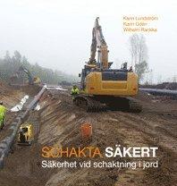 bokomslag Schakta säkert : säkerhet vid schaktning i jord