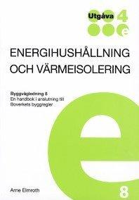 bokomslag Energihushållning & värmeisolering. Byggvägledning 8. Utg 4