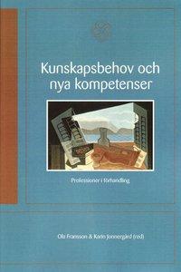 bokomslag Kunskapsbehov och nya kompetenser : professioner i förhandling