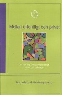 bokomslag Mellan offentligt och privat : om styrning, praktik och intressen i hälso- och sjukvården