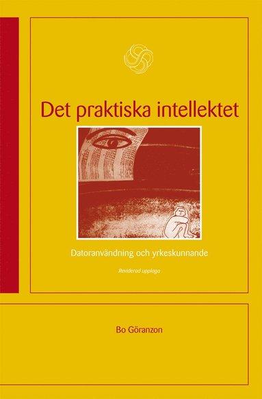 bokomslag Det praktiska intellektet : datoranvändning och yrkeskunnande