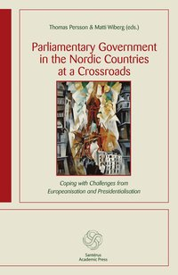bokomslag Parliamentary government in the Nordic countries at a crossroads : coping with challenges from Europeanisation and presidentialisation