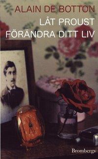 bokomslag Låt Proust förändra ditt liv