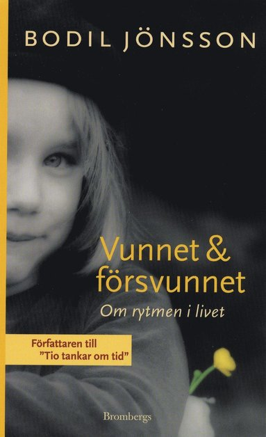 bokomslag Vunnet och försvunnet : om rytmen i livet