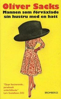 bokomslag Mannen som förväxlade sin hustru med en hatt
