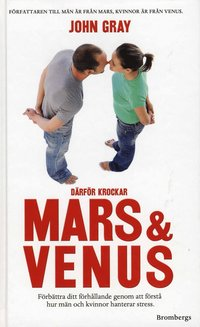 Därför krockar Mars & Venus : förbättra ditt förhållande genom att förstå hur män och kvinnor hanterar stress
