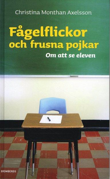 bokomslag Fågelflickor och frusna pojkar : om att se eleven