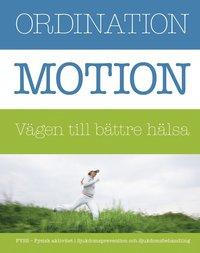 bokomslag Ordination : motion vägen till bättre hälsa