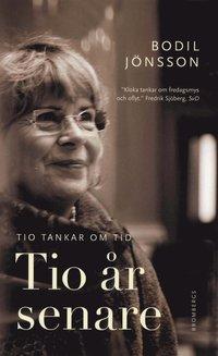 bokomslag Tio år senare : tio tankar om tid