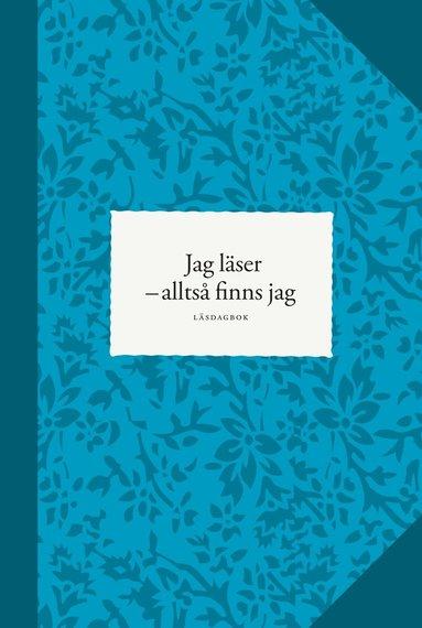 bokomslag Jag läser : alltså finns jag - läsdagbok