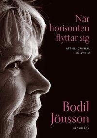 bokomslag När horisonten flyttar sig : att bli gammal i en ny tid