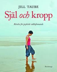 bokomslag Själ och kropp : rörelse för psykiskt välbefinnande