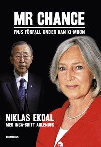 bokomslag Mr Chance : FN:s förfall under Ban Ki-moon