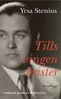 bokomslag Tills vingen brister : en bok om Jussi Björling