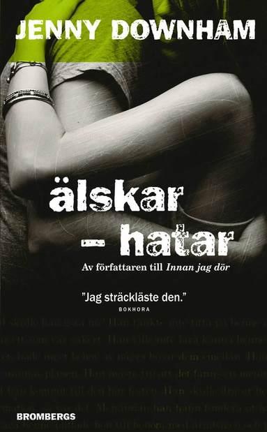 bokomslag Älskar : hatar