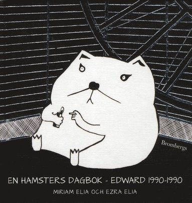 bokomslag En hamsters dagbok : Edward 1990-1990