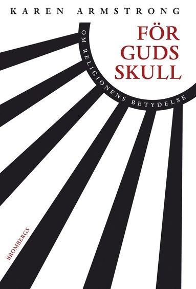 bokomslag För Guds skull : om religionens betydelse