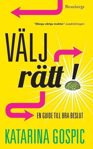 bokomslag Välj rätt! : en guide till bra beslut