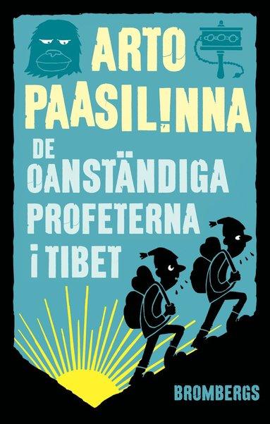 bokomslag De oanständiga profeterna i Tibet