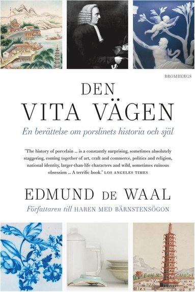 bokomslag Den vita vägen : en berättelse om porslinets historia och själ