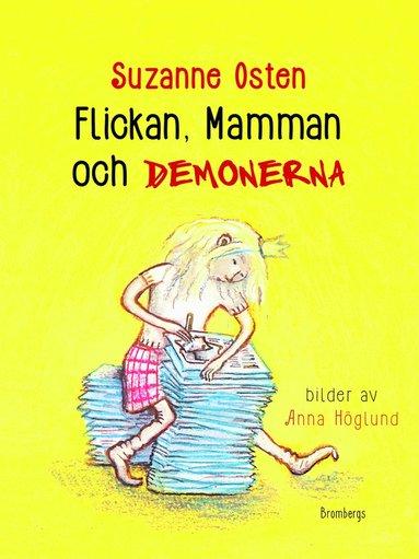 bokomslag Flickan, mamman och demonerna