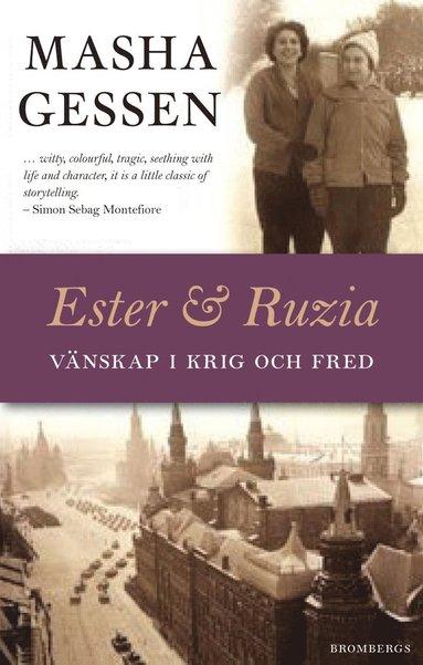 bokomslag Ester och Ruzia : vänskap genom Hitlers krig och Stalins fred