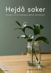 bokomslag Hejdå saker: Konsten att bli lyckligare genom minimalism