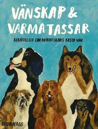 bokomslag Vänskap & varma tassar: Berättelser om människans bästa vän